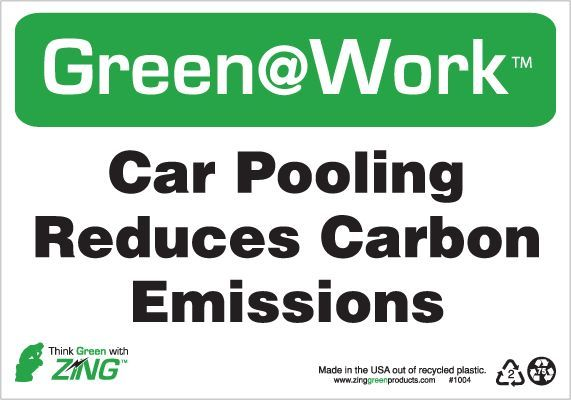 ZING Green at Work Sign, Car Pooling Reduces Carbon Emissions, 7Hx10W, Recycled Plastic