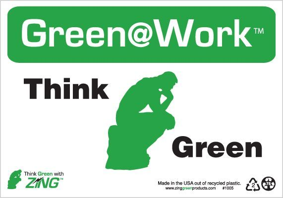 ZING Green at Work Sign, Think Green, 7Hx10W, Recycled Plastic